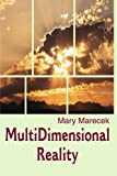 MultiDimensional Reality, Mary Marecek, 0595186971