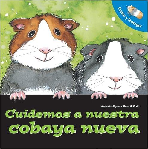 Cuidemos A Nuestro Cobaya Nueva = Let's Take Care of Our New