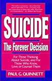 Suicide: The Forever Decision: For Those Thinking About Suicide