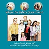 img - for Where Do Sisters Come From? book / textbook / text book