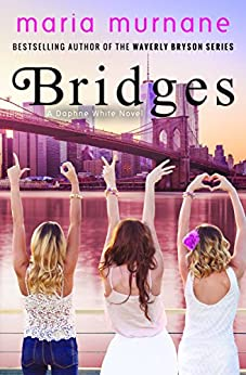 Bridges: A Daphne White Novel by [Murnane, Maria]