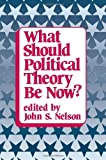 What Should Political Theory Be Now?, , 0873956958