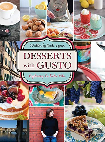Desserts with Gusto: Exploring la dolce - Dessert Dolce Vita