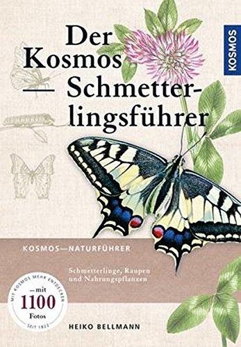 Der Kosmos Schmetterlingsführer: Schmetterlinge, Raupen und Futterpflanzen