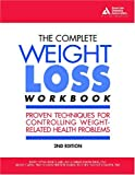 The Complete Weight Loss Workbook, Judith Wylie-Rosett and Charles Swencionis, 1580402569