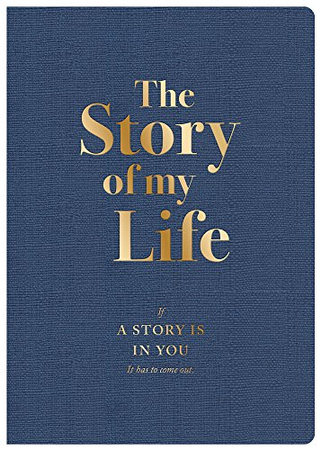 Piccadilly The Story of My Life: If a Story Is In You, It Has to Come Out (9781608631599) (Life Notebook)