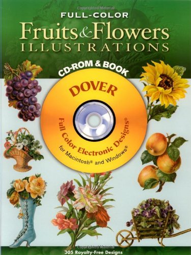 - Full-Color Fruits and Flowers Illustrations CD-ROM and Book (Dover Electronic Clip Art)