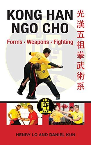 Kong Han Ngo Cho: Forms Weapons Fighting por Daniel Kun