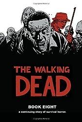 The Walking Dead Book 8 HC by Kirkman, Robert (2012) Hardcover