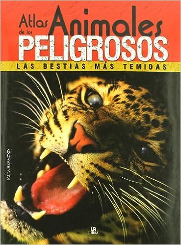Atlas de los Animales Peligrosos: Las Bestias más Temidas