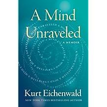 A Mind Unraveled: A Memoir