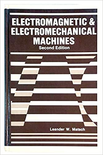 Electromagnetic and electromechanical machines 2nd Edition