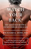 img - for Watch Your Back!: How the Back Pain Industry Is Costing Us More and Giving Us Lessand What You Can Do to Inform and Empower Yourself in Seeking ... Culture and Politics of Health Care Work) by Deyo MD, Richard A. (2014) Hardcover book / textbook / text book