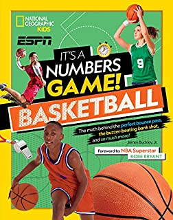 Book Cover: It's a Numbers Game! Basketball: The math behind the perfect bounce pass, the buzzer-beating bank shot, and so much more!