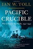 img - for Pacific Crucible: War at Sea in the Pacific, 1941-1943 by Toll, Ian W. (2012) Hardcover book / textbook / text book