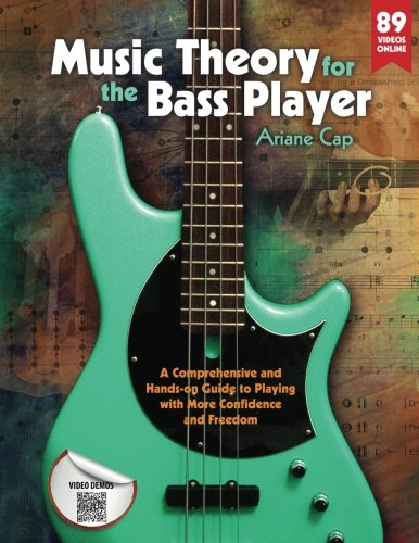 Music Theory for the Bass Player: A Comprehensive and Hands-on Guide to Playing with More Confidence and Freedom (Playing Bass)
