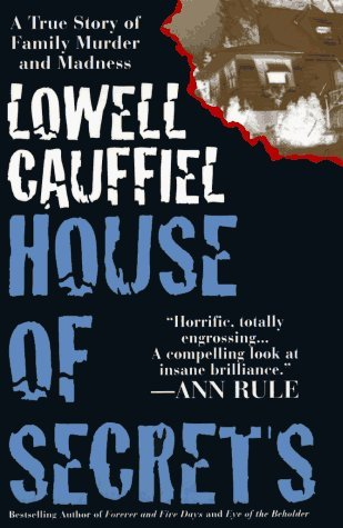By Lowell Cauffiel - House of Secrets - House Lowell