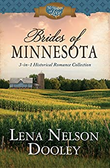 Brides of Minnesota: 3-in-1 Historical Romance (50 States of Love) by [Dooley, Lena Nelson]