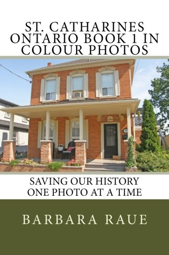 Maple Color Platform (St. Catharines Ontario Book 1 in Colour Photos: Saving Our History One Photo at a Time (Cruising Ontario) (Volume 89))