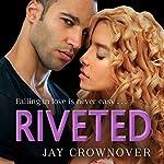 Riveted: Saints of Denver, Book 3 | Jay Crownover