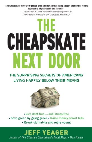 The Cheapskate Next Door: The Surprising Secrets of Americans Living Happily Below Their Means cover
