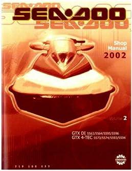 219 100 153 2002 sea doo gtx di gtx 4 tec shop manual vol 2 rh amazon com 2002 GTX DI Top Speed Steerling 2002 GTX DI Cover