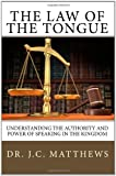 The Law of the Tongue, J. C. Matthews, 0979255465