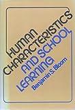Human Characteristics and School Learning, Benjamin S. Bloom, 0070061173