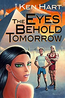 The Eyes Behold Tomorrow by [Hart, Ken]