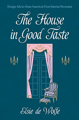 The House In Good Taste: Design Advice From Americau0027s First Interior  Decorator (Dover Architecture