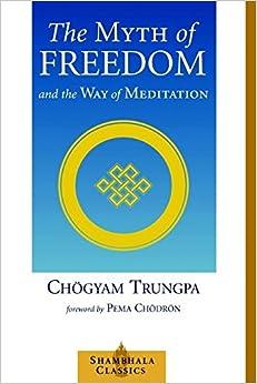 image for The Myth of Freedom and the Way of Meditation (Shambhala Classics)