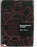 Nuclear-Reactor Analysis, Henry, Allan F., 0262080818