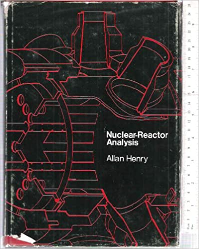 Nuclear reactor analysis allan f henry 9780262080811 amazon nuclear reactor analysis fandeluxe Images