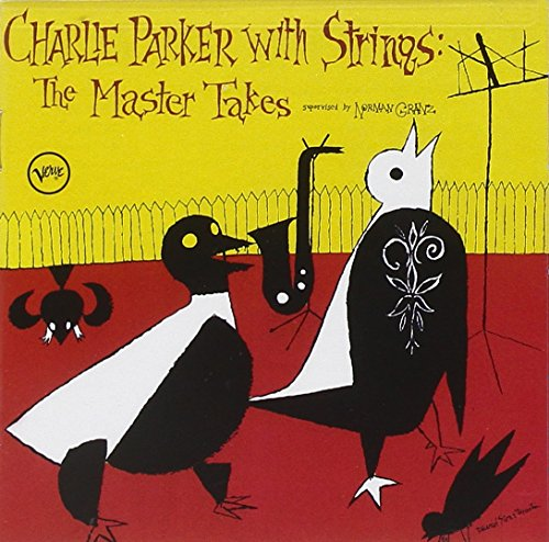 Charlie Parker with Strings: The Master Takes by Verve
