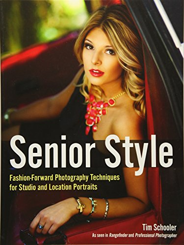 Senior Style: Fashion-Forward Photography Techniques for Studio and Location Portraits (Best Senior Portraits Poses)
