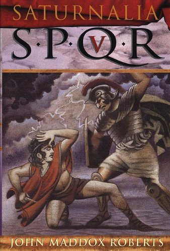 SPQR V: Saturnalia (The SPQR Roman Mysteries Book 5)