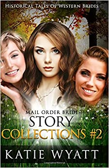 Book Mail Order Bride Series: Historical Tales of Western Brides Story Collections 2: Inspirational Pioneer Romance: Volume 2