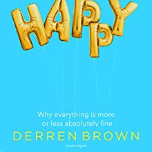 Happy Audiobook by Derren Brown Narrated by Jot Davies