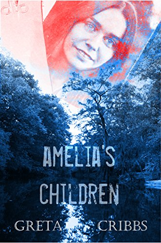 Amelia's Children by [Cribbs, Greta]