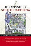 It Happened in South Carolina, Lee Davis Todman and J. Michael McLaughlin, 0762724528