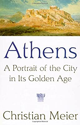 Athens: A Portrait of the City in its Golden Age