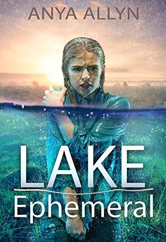 Lake Ephemeral: A chilling sci fi thriller