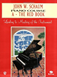 John W. Schaum Piano Course: A-The Red Book : Leading to Mastery of the Instrument