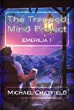 img - for The Trapped Mind Project (Emerilia) (Volume 1) book / textbook / text book