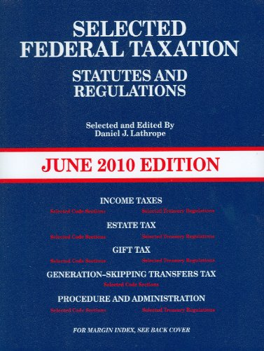 Selected Federal Taxation Statutes & Regulations, with Motro Tax Map, June 2010 Edition