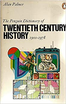 Book The Penguin Dictionary of Twentieth Century History (Reference Books)