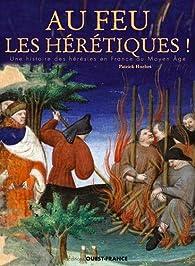 Au feu les hérétiques ! par Patrick Huchet