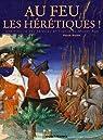 Au feu les hérétiques ! par Huchet