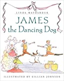 James the Dancing Dog, Linda Maybarduk, 0887766196