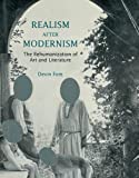 Realism after Modernism: The Rehumanization of Art and Literature (October Books)